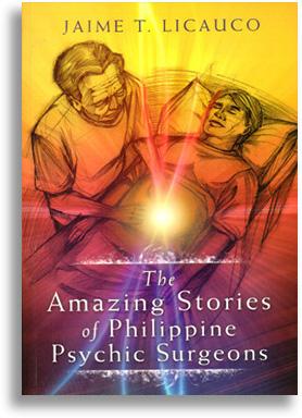The Amazing Stories of Philippine Psychic Surgeons by Jaime Licauco