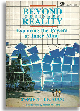 Beyond Ordinary Reality: Exploring The Powers of Inner Mind by Jaime Licauco