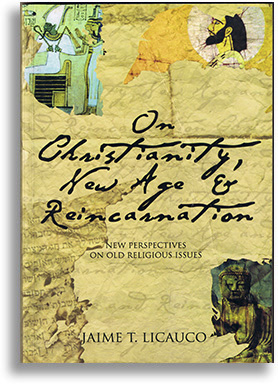On Christianity, New Age, and Reincarnation by Jaime Licauco