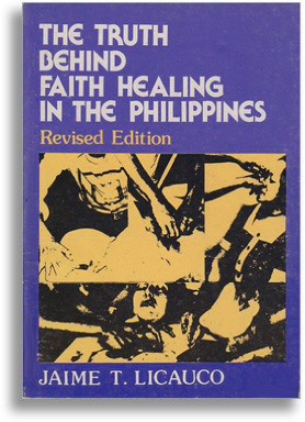 The Truth Behind Faith Healing In The Philippines by Jaime Licauco
