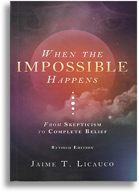 When The Impossible Happens. From Skepticism to Complete Belief by Jaime Licauco